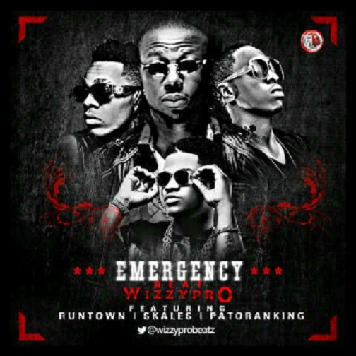 Runtown - Emergency Ft. Wizzy Pro, Skales & Patoranking