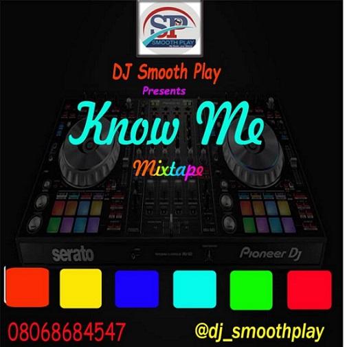 DJ Smooth Play - Know Me (Mix)