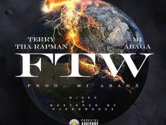 Terry Tha Rapman Ft. M.I Abaga - FTW