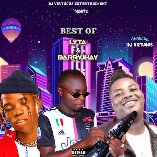 DJ Virtous - Best Of Lyta & Barry Jhay Mix