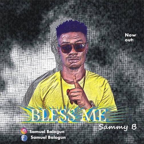 Sammy B - Bless Me
