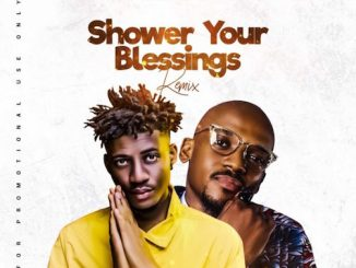 Kizzy Val - Shower Your Blessings (Remix) Ft. Joe EL