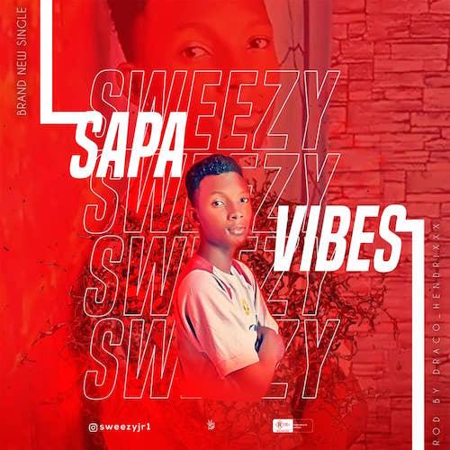 Sweezy - Sapa Vibes