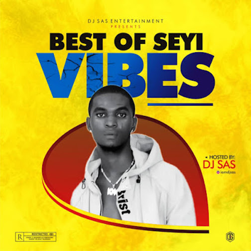 DJ Sas - Best Of Seyi Vibez, Omah Lay & Bella Shmurda