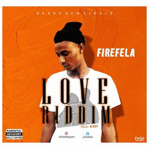 Firefela - Love Riddim