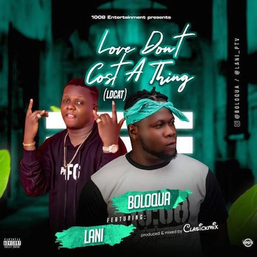 Boloqua Ft. Lani - Love Don't Cost A Thing (LDCAT)