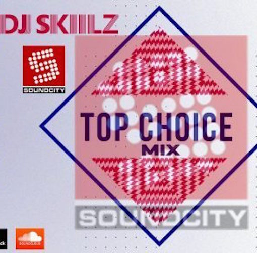 DJ Skiilz - SoundCity Top Choice Mix