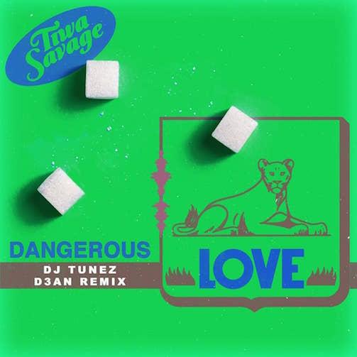 Tiwa Savage - Dangerous Love (DJ Tunez & D3AN Remix)