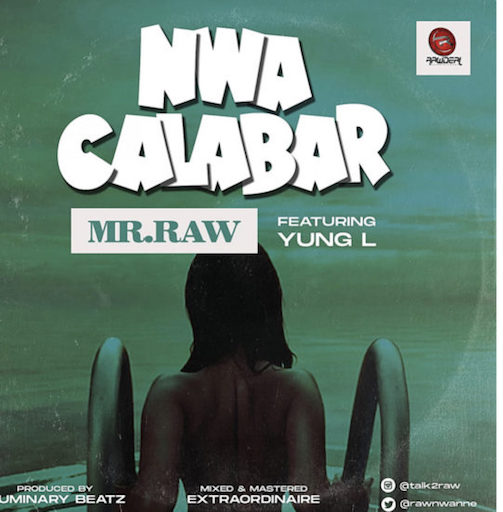 Mr Raw - Nwa Calabar Lyrics Ft. Yung L