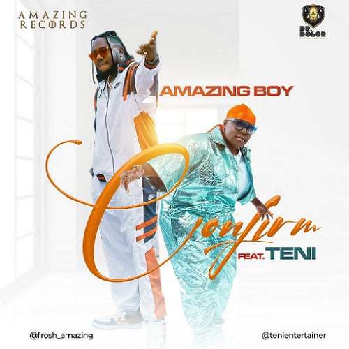 Amazing Boy - Confirm Ft. Teni