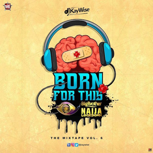 DJ Kaywise - Born For This Mix Vol. 6
