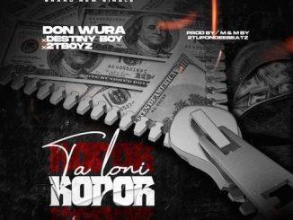 Don Wura Ft. Destiny Boy & 2Tboyz - Talo Ni Kopor