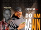 Huncho Lee Ft. Adex Chizzy - Do Am Again