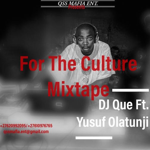 DJ Que Ft. Yusuf Olatunji - For The Culture 90s Mix