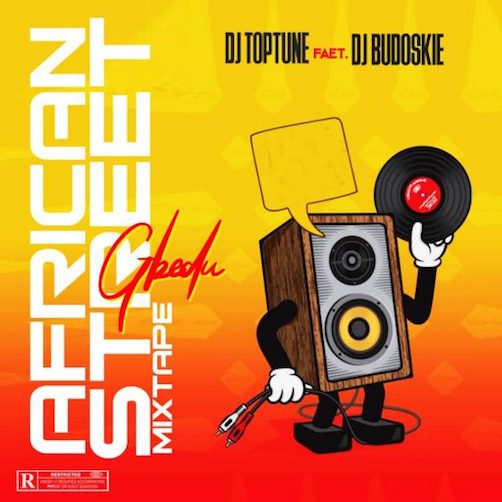 DJ Toptune Ft. DJ Budoskie - African Street Mixtape
