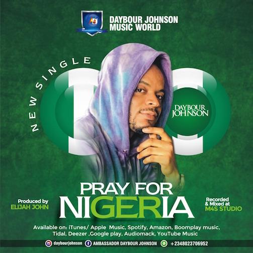 Daybour Johnson - Pray For Nigeria