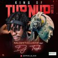 DJ Toski - King of Turn Up Mix (Vol. 3)