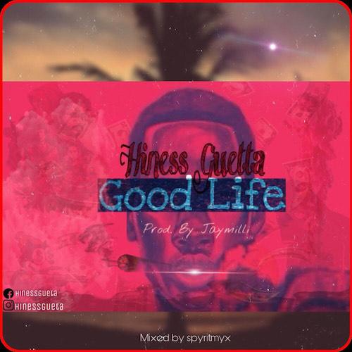 Hiness Gueta - Good Life