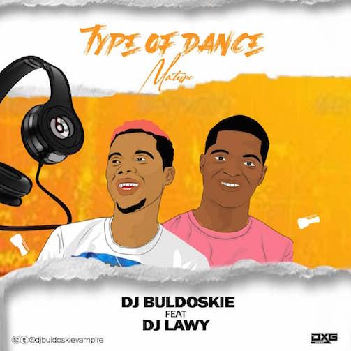 Buldoskie Ft. DJ Lawy - Type Of Dance Mix