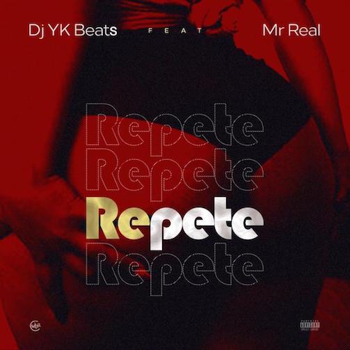 DJ YK - Repete Ft. Mr Real