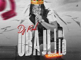 DJ Real - Oba Ju Oba Lo Legendary Mix