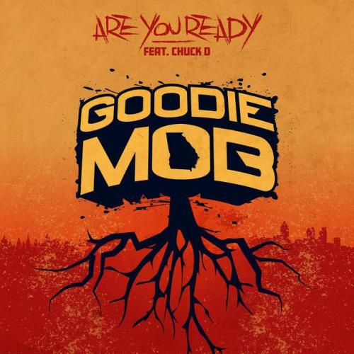 Goodie Mob ft Chuck D - Are You Ready