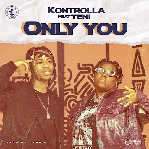 Kontrolla Ft. Teni - Only You