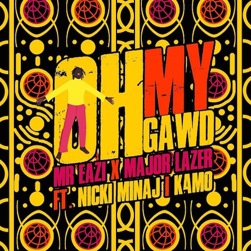 Mr Eazi & Major Lazer Ft. Nicki Minaj & K4MO - Oh My Gawd