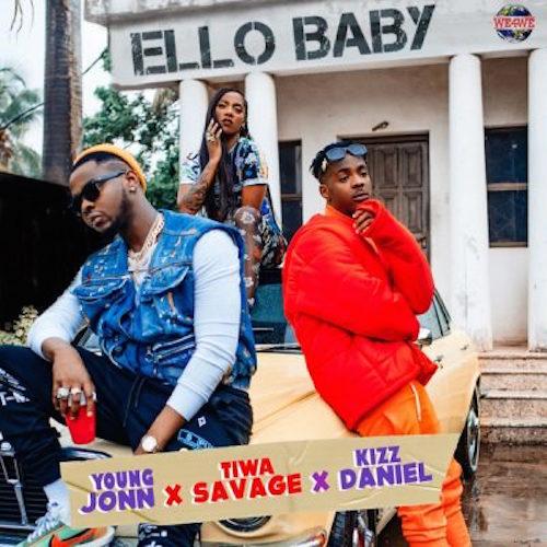 Young Jonn - Ello Baby Ft. Tiwa Savage & Kizz Daniel