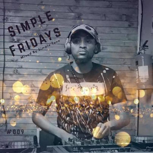 Simple Tone - Simple Fridays Vol 009 Mix