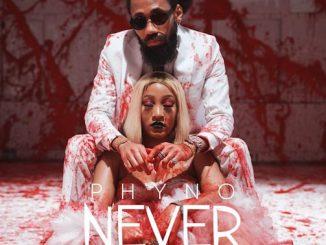 Phyno - Never