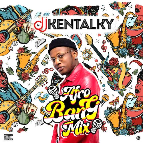 DJ Kentalky - Afro Bang Mix