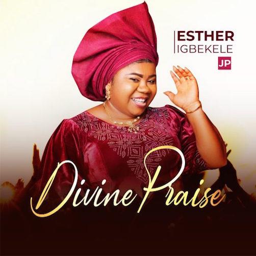 Esther Igbekele - Divine Praise