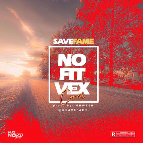 Save Fame - No Fit Vex (Burna Boy' Cover)