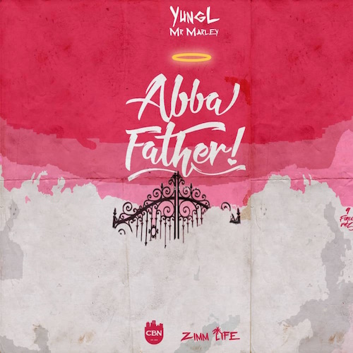 Yung L - Abba Father