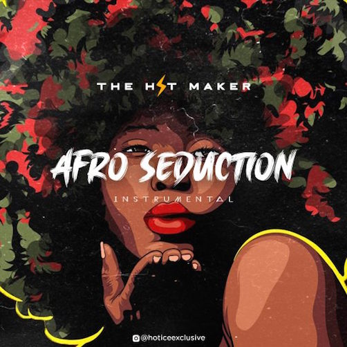 The Hit Maker - Afro Seduction (Instrumental)