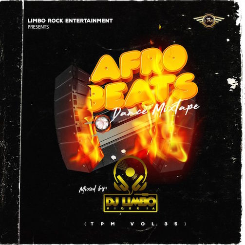 DJ Limbo - Afrobeats Dance Mixtape (TPM Vol. 35)