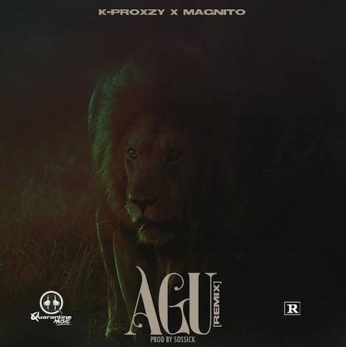K-Proxzy x Magnito - Agu (Remix)