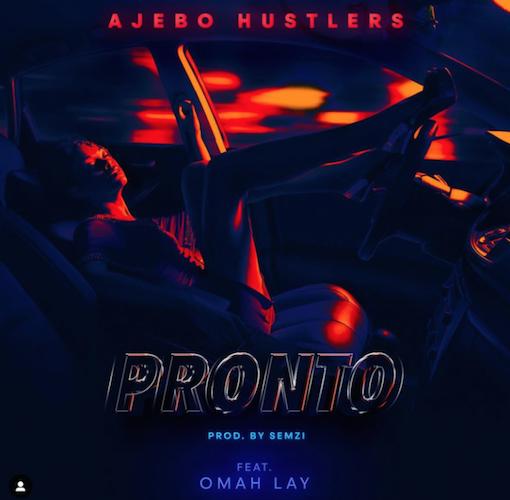 Ajebo Hustlers - Pronto Ft. Omah Lay