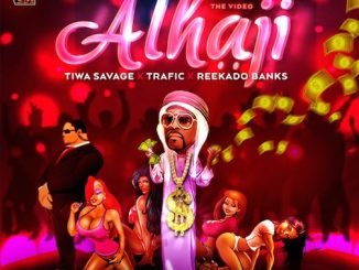 DJ Xclusive - Alhaji Ft. Tiwa Savage, Reekado Banks & Trafic