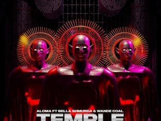 Aloma - Temple (Remix) Ft.Bella Shmurda & Wande Coal