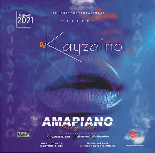 DJ Kayzaino - Amapiano Party Mix
