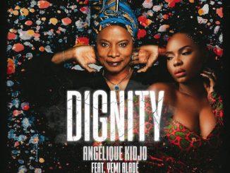 Angelique Kidjo Ft. Yemi Alade - Dignity Lyrics