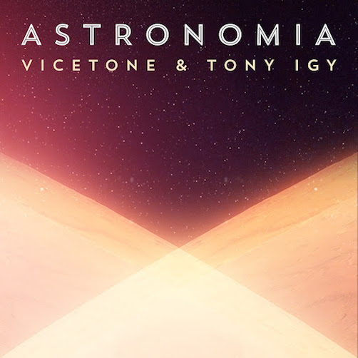 Vicetone Ft. Tony Igy - Astronomia (Remake)