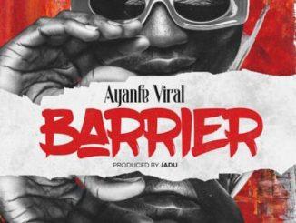 Ayanfe Viral - Barrier