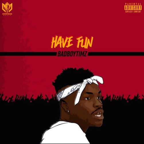 Bad Boy Timz - Have Fun