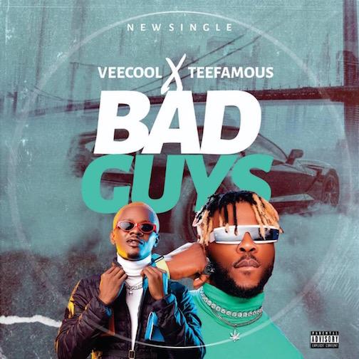 Veecool - Bad Guys Ft. TeeFamous