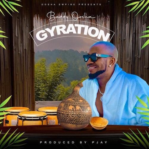 Baddy Oosha - Gyration