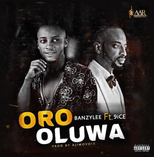 Banzylee - Oro Oluwa Ft. 9ice