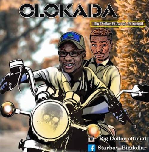 Big Dollar Ft. Agege Principal - Olokada (Remix)